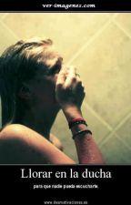 He aprendido a llorar bajo la ducha by Alboranista1508