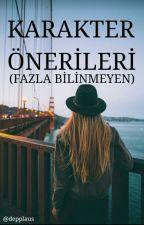 KARAKTER ÖNERİLERİ (Çok Bilinmeyen) by depplaus
