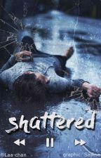 Shattered » Jandre √ by Laa-chan