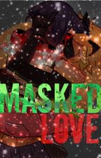 Miraculous: Masked Love ~  by JustineLiCorne