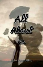 All About Us by RatuVegaAlfira
