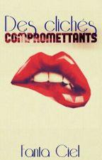 Des clichés compromettants by Fantaciel