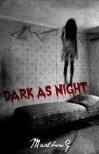 Éjsötét¶Dark As Night//Befejezett// by MarlboroG