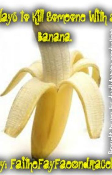 41 Ways to Kill Someone With a Banana