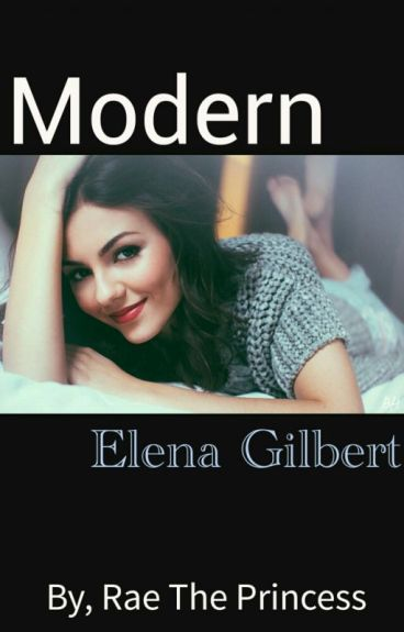 Modern (TO&TVD) Elena Gilbert by raetheprincess