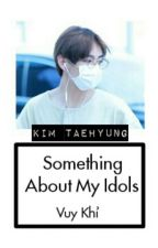 Something About My Idols by phuonghan_vuy
