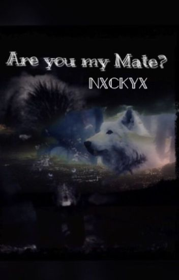 Are you my Mate?