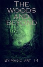 The Woods And Beyond by magic_art_14