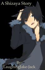 A shizaya story ^^ (boyxboy) by LaughingJake-Jack