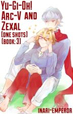 Yu-Gi-Oh! ARC-V and ZEXAL (ONE SHOTS: 3) {ENDED} by inari-emperor