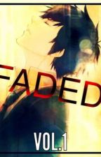 FADED (short story) by TagalogShortStory