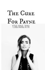 The Cure For Payne (On Hold) by yingyangzayn