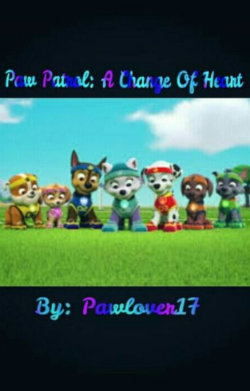 PAW Patrol : A Change Of Heart