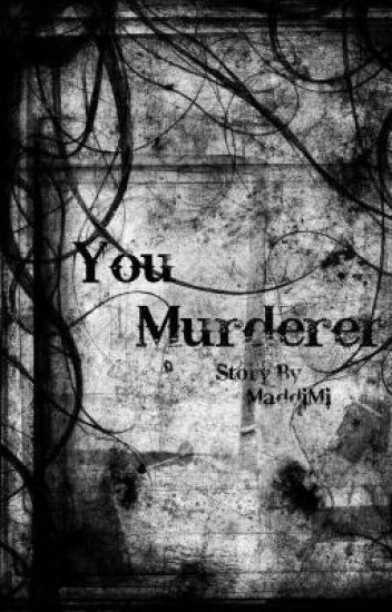 You Murderer...; Juniors Trilogy
