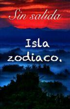 Sin Salida, Isla Zodiaco. by SaraRCDeLaMora
