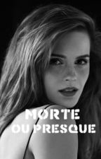 Morte ou Presque by LittleFeather69