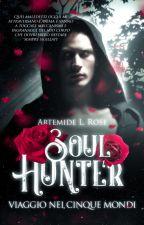 Soul Hunter- Viaggio nei 5 mondi by MySoulToFake