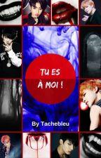 Tu es à moi ( Jikook ) by Tachebleu