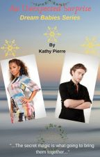 An Unexpected Surprise, Dream Babies Series by KathyPierre