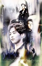 For The Better Or Worse? {Book 2} [Xiuhan/Lumin] by Sweet_love_Exo_ships
