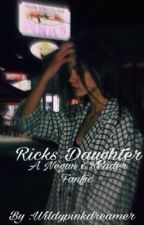 Rick's Daughter | A Negan x Reader Fanfiction  by Wildypinkdreamer