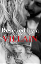 Rescued by a Villain® by 1999beauty