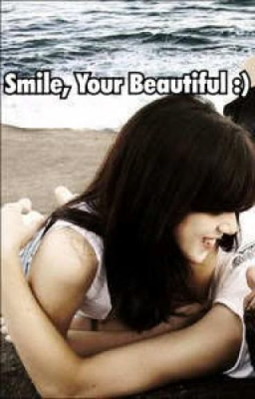 Smile, Your Beautiful :)