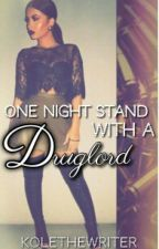 One Night Stand With A Druglord by KoleTheWriter