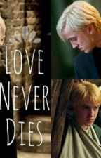 Love Never Dies (Draco Malfoy fanfic) by StrawberryFandoms