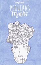 Pequeñas Mentes by TeamLarcho