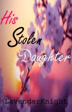 His Stolen Daughter by LavenderKnight