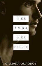 Meu amor, meu pecado. by GilmaraQuadros
