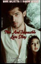 Manan- True And Impossible Love Story by mananbir126