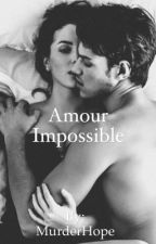 Amour impossible (Finit) by MurderHope