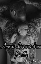 Amsa: L'erreur d'une famille by FxtumxS
