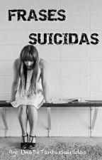 Frases Suicidas by UnaDeTantasSuicidas