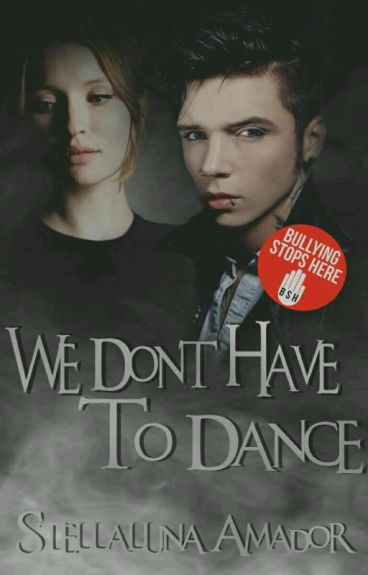 We Don't Have To Dance © [Editando. Terminada]