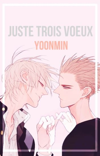 Juste trois vœux ¦¦ yoonmin