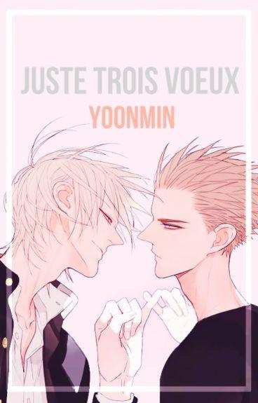 Juste trois vœux ¦¦ yoonmin