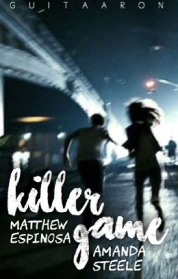 Killer Game | Matthew Espinosa