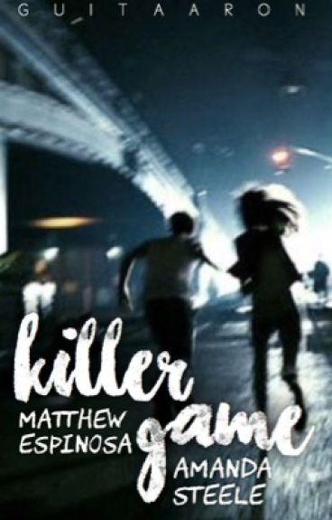 Killer Game | Matthew Espinosa (#Wattys2016)