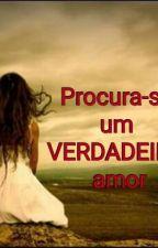 Procura-se um VERDADEIRO amor by nomundodalua_2