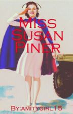 Miss Susan Piner by amitygirl15