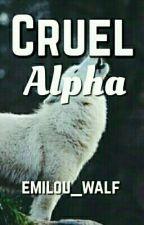 Cruel Alpha by emilou_walf