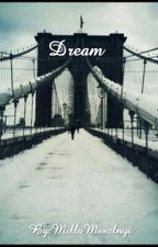 Dream by MillaMeszlnyi