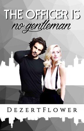 The Officer is no gentleman by DezertFlower