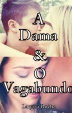 A Dama e o Vagabundo. by LaryssaRocha