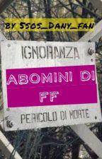 Abomini di ff by 5sos_Dany_fan
