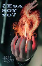 ¿Esa Soy Yo? | Volumen 1  by lucia_lt9