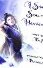 I Shall Seal The Heaven by ClassyMuffin